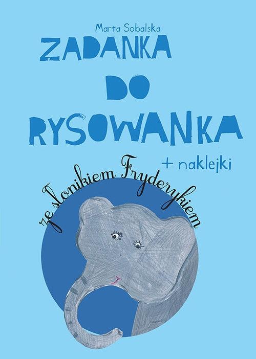 Zadanka do rysowanka Ze słonikiem Fryderykiem Sobalska Marta