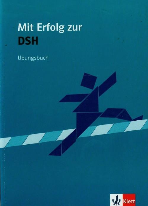Mit Erfolg zur DSH Ubungsbuch Fazlić-Walter Ksenija, Lohmann Anke, Wegner Wolfgang