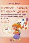 Rozrywki i zadania do głowy łamania część 2 przeznaczone nie tylko dla dzieci z zaburzoną wymową głosek s, z, c, dz