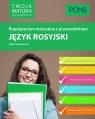 Twoja matura Język rosyjski Repetytorium maturalne z przewodnikiem poziom