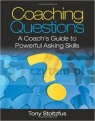 Coaching Questions: A Coach`s Guide to Powerful Asking Skills
