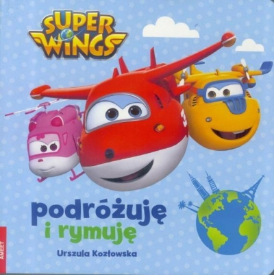 Super Wings Podróżuję i rymuję