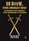 50 bitew które zmieniły świat Weir William, Klubiński Andrzej
