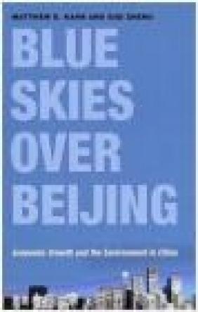 Blue Skies Over Beijing Siqi Zheng, Matthew Kahn
