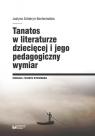 Tanatos w literaturze dziecięcej i jego pedagogiczny wymiar Sztobryn-Bochomulska Justyna