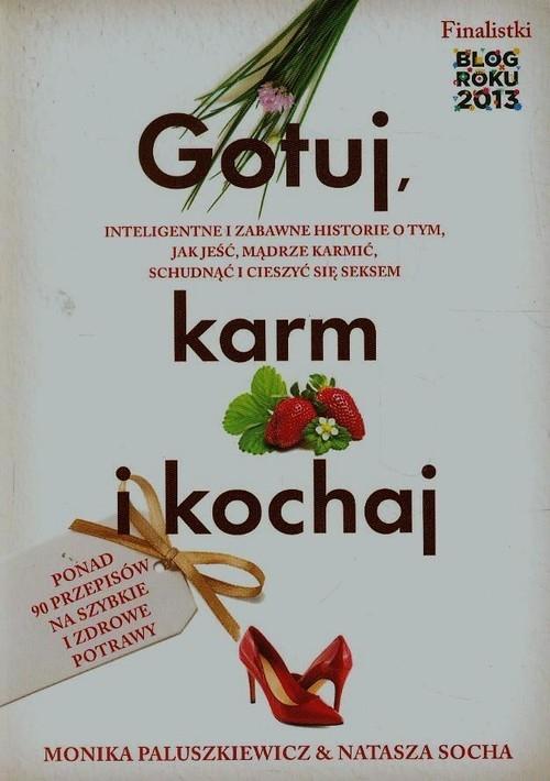 Gotuj karm i kochaj Paluszkiewicz Monika, Socha Natasza