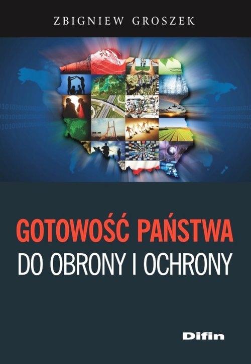 Gotowość państwa do obrony i ochrony Groszek Zbigniew