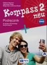 Kompass 2 neu Nowa edycja Podręcznik + 2CD Gimnazjum Sibiga Agnieszka, Reymont Elżbieta, Jezierska-Wiejak Małgorzata