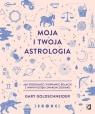 Moja i twoja astrologia. Jak zrozumieć i poprawić relacje z innymi Goldschneider Gary