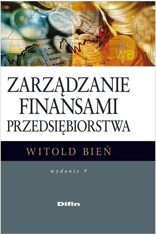 Zarządzanie finansami przedsiębiorstwa Bień Witold
