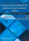 Konkurencyjność przedsiębiorstw podsektora usług biznesowych w Polsce