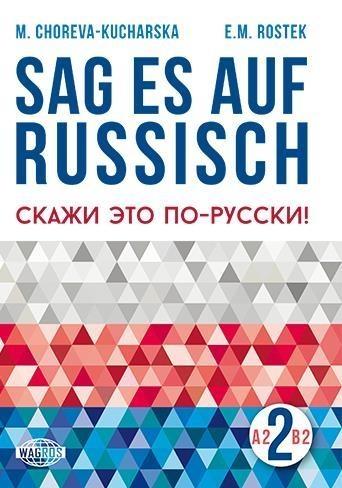 Sag es auf Russisch! 2 WAGROS M.Choreva - Kucharska, E.Rostek