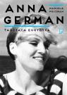 Tańcząca Eurydyka Anna German we wspomnieniach Pryzwan Mariola