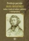 Prelekcje paryskie Adama Mickiewicza wobec tradycji kultury polskiej i europejskiej