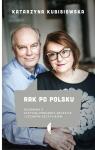 Rak po polsku Rozmowa z Justyną Pronobis-Szczylik i Cezarym Szczylikiem Kubisiowska Katarzyna