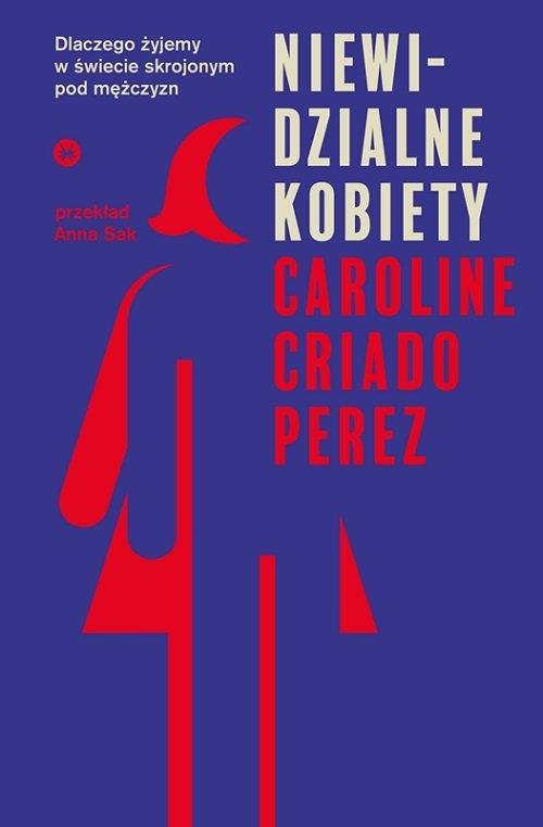 Niewidzialne kobiety Criado-Perez Caroline