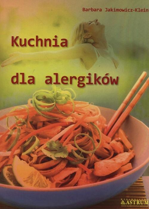 Kuchnia dla alergików Jakimowicz-Klein Barbara