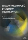 Wielowymiarowość systemów politycznych