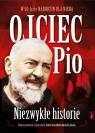 Ojciec Pio Niezwykłe Historie50-lecie narodzin dla Nieba