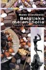 Belgijska melancholia Orzechowski Marek