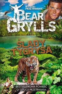 Misja Przetrwanie Ślady tygrysa Grylls Bear