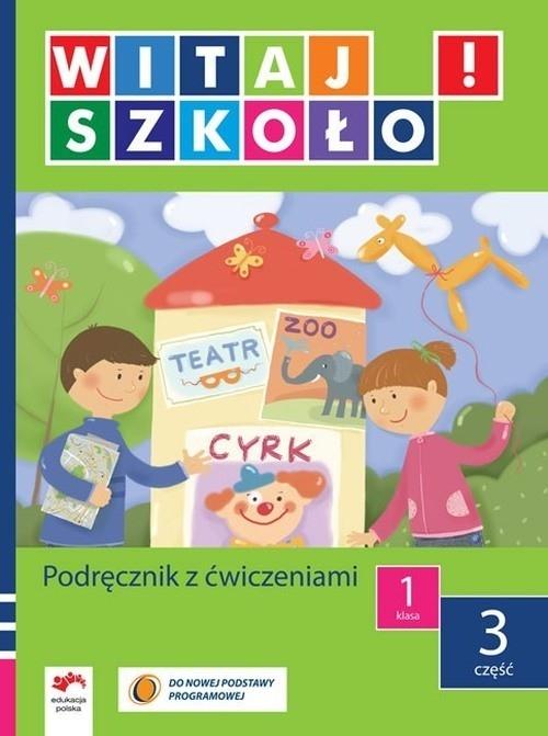 Witaj szkoło 1 Podręcznik z ćwiczeniami część 3 Korcz Anna