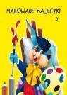 Malowane bajeczki 3 Kolorowanka