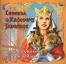 Legenda o królowej Jadwidze The legend of Queen Hedwig Die Legende uber Małkowska Katarzyna, Michalec Bogusław