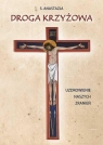 Droga krzyżowa. Uzdrowienie naszych zranień s. Anastazja