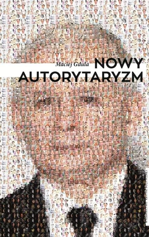 Nowy autorytaryzm Gdula Maciej
