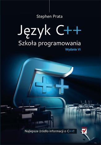 Język C++ Szkoła programowania (Uszkodzona okładka) Prata Stephen