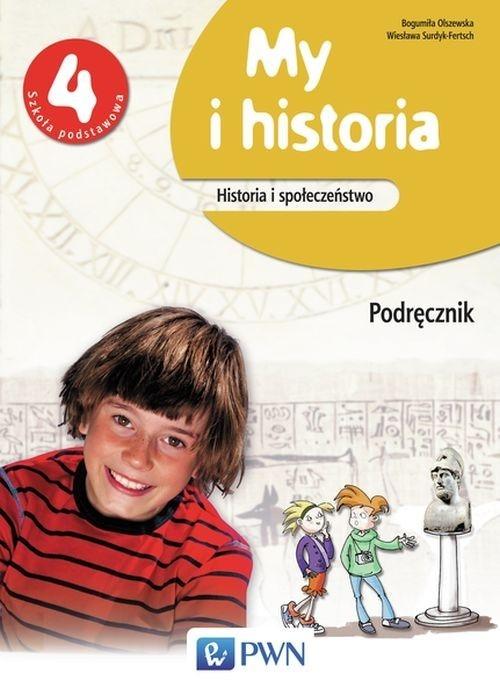 My i historia Historia i społeczeństwo 4 Podręcznik Olszewska Bogumiła, Surdyk-Fertsch Wiesława
