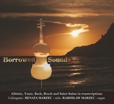 Borrowed Sounds. Renata i Radosław Marzec CD praca zbiorowa