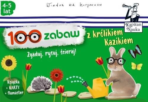 Kapitan Nauka. 100 zabaw z królikiem Kazikiem Dybowska Bożena, Grabek Anna