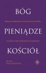 Bóg Pieniądze Kościół Haraszewski Piotr