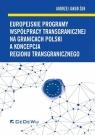 Europejskie programy współpracy transgranicznej na granicach Polski a Żuk Andrzej Jakub