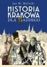 Historia Krakowa dla każdego Małecki Jan M.