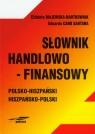 Słownik handlowo-finansowy polsko-hiszpański hiszpańsko-polski