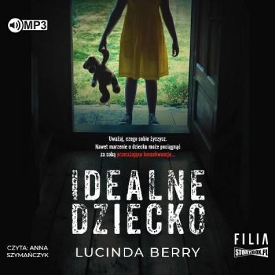 Idealne dziecko (Audiobook) Lucinda Berry