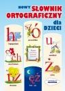 Nowy słownik ortograficzny dla dzieci Korczyńska Małgorzata