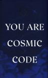 You Are Cosmic Code Kaerhart Kaitlyn