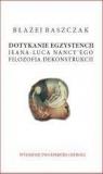Dotykanie egzystencji Jeana-Luca Nancy'ego filozofa dekonstrukcji