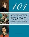 101 najwybitniejszych postaci w dziejach Polski i świata