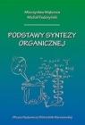 Podstawy syntezy organicznej Mieczysław Mąkosza, Michał Fedoryński