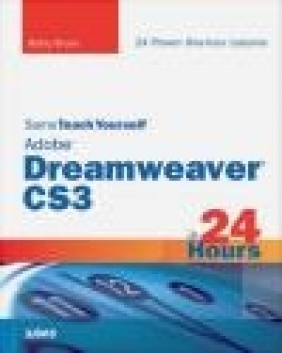 Sams Teach Yourself Adobe Dreamweaver CS3 in 24 Hours 4e Betsy Bruce, B Bruce