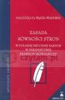Zasada równości stron w polskim procesie karnym w perspektywie Wąsek-Wiaderek Małgorzata
