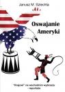 Oswajanie Ameryki Szlechta,Janusz