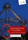 Matematyka Z Plusem 3. Liceum. Zakres Rozszerzony