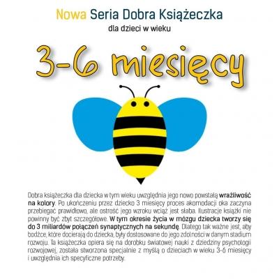 Nowa Seria Dobra Książeczka dla dzieci w wieku 3-6 miesięcy Starok Agnieszka