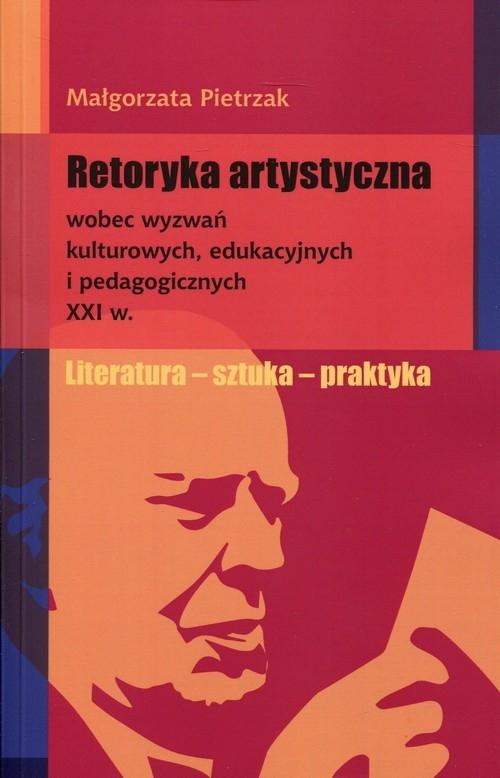 Retoryka artystyczna Pietrzak Małgorzata